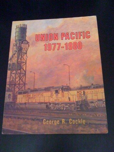 9780916160036: Union Pacific 1977 - 1980