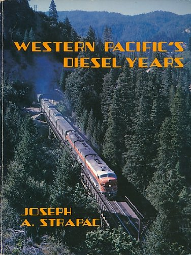 Western Pacific's Diesel Years: Joseph A. Strapac