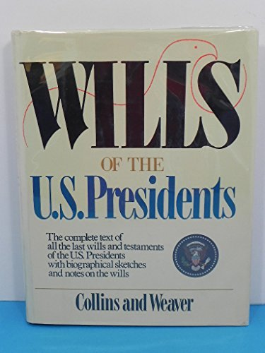 9780916164010: Wills of the U.S. Presidents