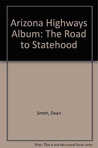 9780916179106: Arizona Highways Album: The Road to Statehood