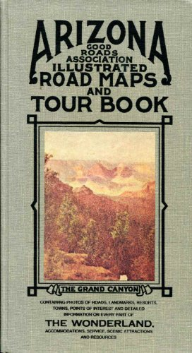 9780916179137: Arizona Good Roads Association Illustrated Road Maps and Tour Book