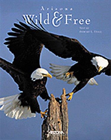 Arizona: Wild & Free (9780916179410) by Udall, Stewart L.; Udall, Randy