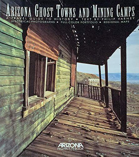 9780916179441: Arizona Ghost Towns and Mining Camps: A Travel Guide to History