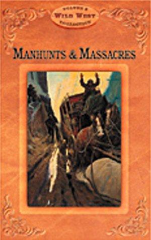 Manhunts and Massacres (Arizona Highways Wild West): Banks, Leo W.;