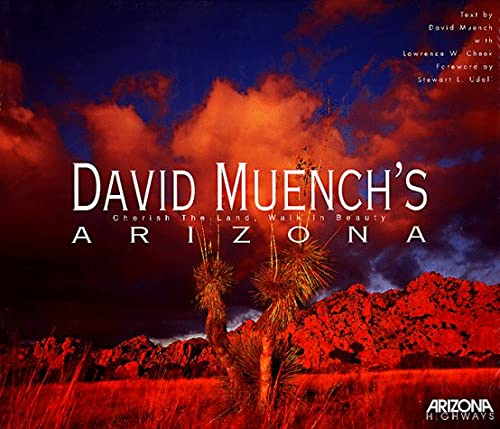 David Muench's Arizona: Cherish the Land, Walk: Muench, David;Cheek, Larry