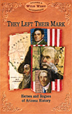 They Left Their Mark: Heros and Rogues: Various Contributors