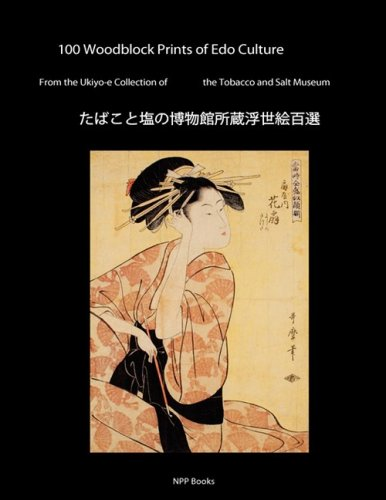 9780916182182: 100 Woodblock Prints of EDO Culture: From the Ukiyo-E Collection of the Tobacco & Salt Museum