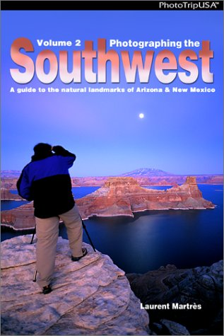 9780916189099: Photographing the Southwest, Vol. 2: A Guide to the Natural Landmarks of Arizona & New Mexico