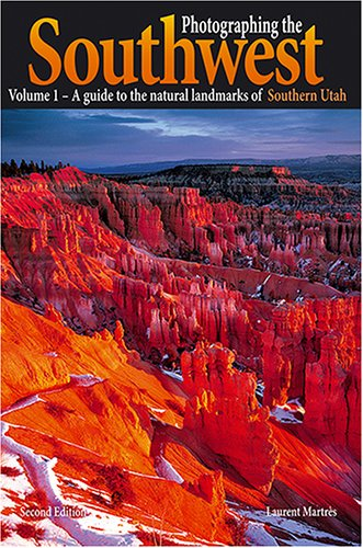 9780916189129: Photographing the Southwest: Volume 1--Southern Utah (2nd Ed.) (Photographing the Southwest)