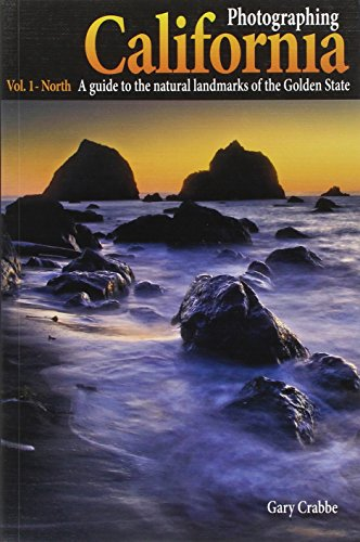 9780916189204: Photographing California - Vol. 1: North - A Guide to the Natural Landmarks of the Golden State