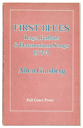 First Blues: Rags, Ballads & Harmonium Songs, 1971-74: Allen Ginsburg