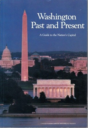Washington Past and Present: A Guide to the Nation's Capital: R. Kennon, Donald and Richard ...