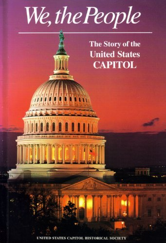 9780916200091: We the People: The Story of the United States Capitol Its Past and Its Promise