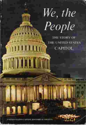 9780916200145: We, the people: The story of the United States Capitol, its past and its promise
