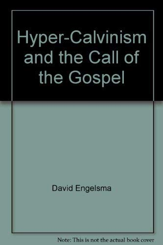 9780916206239: Hyper-Calvinism and the call of the Gospel