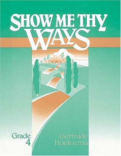 9780916206369: Show Me Thy Ways, Grade 4 (Student Workbook)