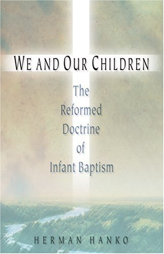 We and Our Children (0916206793) by Herman Hanko