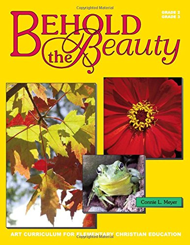 9780916206901: Behold the Beauty - Art Curriculum for Second & Third Grade