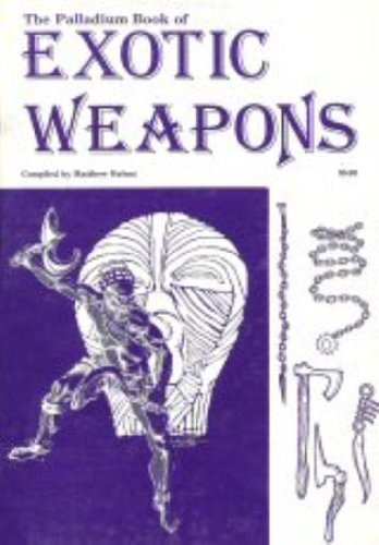 9780916211066: The Palladium Book of Exotic Weapons (Weapons, No 6)