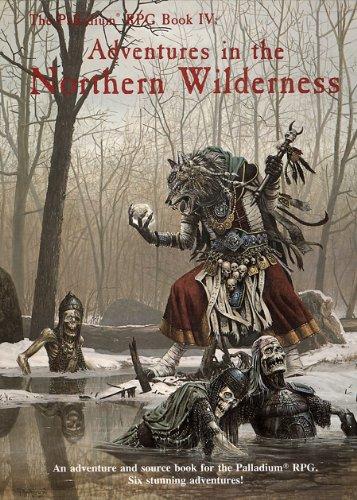 9780916211394: Adventures in the Northern Wilderness (Palladium Rpg Book Four)
