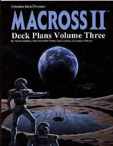 Macross II : Spacecraft and Deck Plans Volume 3: Ouellette, Martin; Vezina, Marc-Alexandre; ...