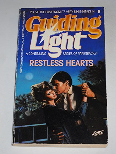 Restless Hearts (Guiding Light #8) (Soaps & Serials)