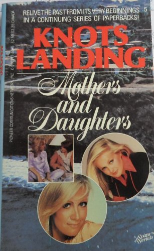 9780916217655: Knots Landing Mothers And Daughters