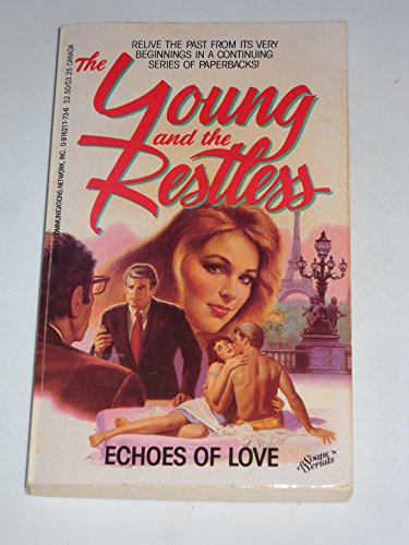 9780916217730: The Young and the Restless: Echoes of Love (Soaps & Serials)