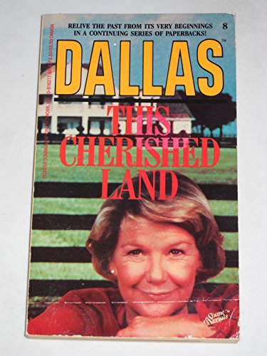 9780916217884: Dallas: This Cherished Land (Dallas Television Series Novelization, Number 8)