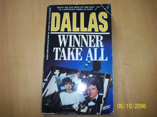 Dallas: Winner Take All (Dallas Television Series Novelization, Number 10): Paul Mantell