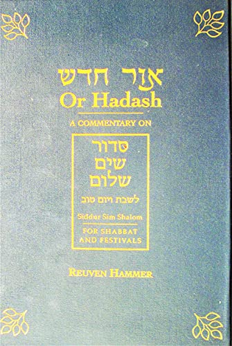 Or Hadash: A Commentary on Siddur Sim Shalom for Shabbat and Festivals (English and Hebrew Edition)...