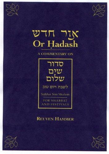 Or Hadash: A Commentary on Siddur Sim Shalom for Shabbat and Festivals: Hammer, Reuven