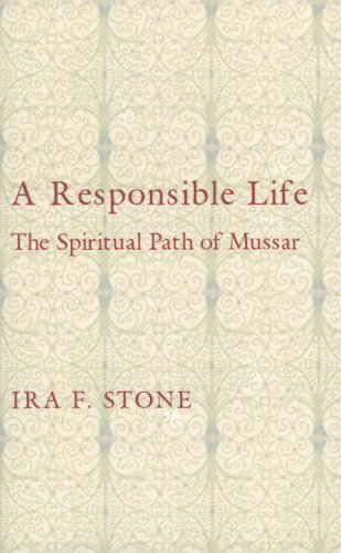 A Responsible Life: The Spiritual Path of Mussar: Stone, Ira F.