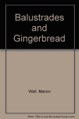 Balustrades and gingerbread: Key West's handcrafted homes: Wall, Marion Bentley