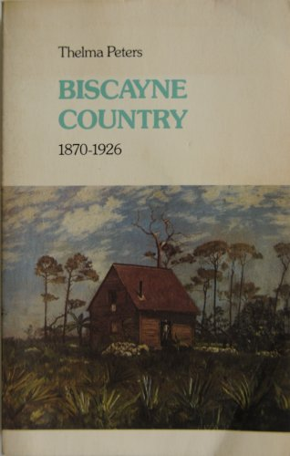 9780916224653: Biscayne country, 1870-1926