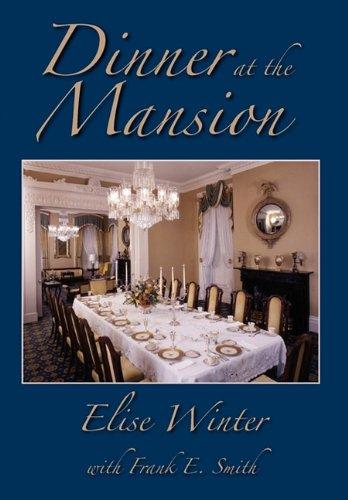 Dinner at the Mansion: Winter, Elise V.