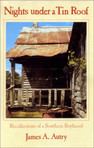 Nights Under a Tin Roof: Recollections of a Southern Boyhood: Autry, James A.