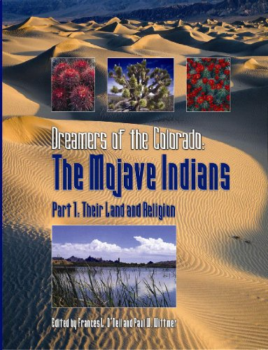 Dreamers of the Colorado the Mojave Indians Part 1, Their Land and Religion: O'Neil, Francis L.