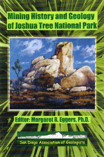 9780916251703: Mining History And Geology Of Joshua Tree National Park: San Bernardino And Riverside Counties, California