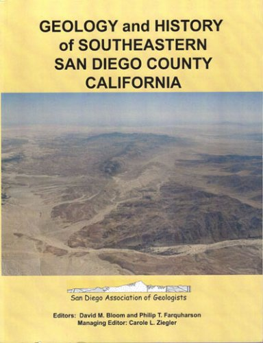 Geology and History of Southeastern San Diego County, California: San Diego Association of ...
