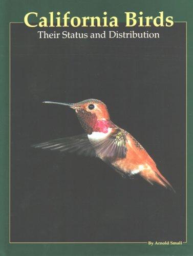 9780916251826: California Birds: Their Status and Distribution