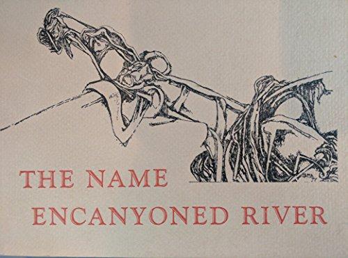 9780916258061: The Name Encanyoned River.