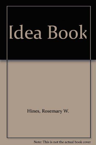 Idea Book: Hines, Rosemary W.