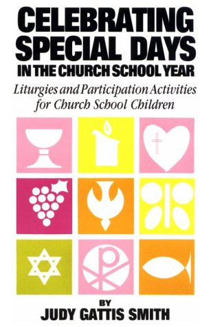 9780916260149: Celebrating Special Days in the Church School Year