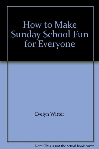 How to Make Sunday School Fun for Everyone