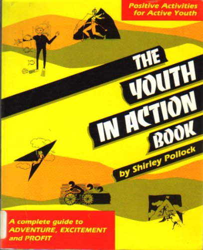 9780916260293: The Youth in Action Book: Positive Activities for Active Youth