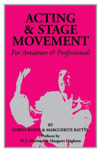 9780916260309: Acting and Stage Movement: A Complete Handbook for Amateurs and Professionals