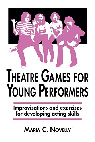 9780916260316: Theatre Games for Young Performers: Improvisations and Exercises for Developing Acting Skills (Contemporary Drama)
