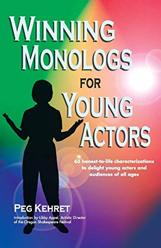 Winning Monologs for Young Actors: 65 Honest-To-Life: Peg Kehret