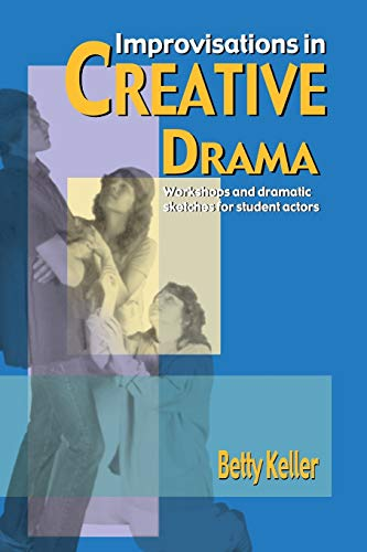 9780916260514: Improvisations in Creative Drama: A Program of Workshops and Dramatic Sketches for Students